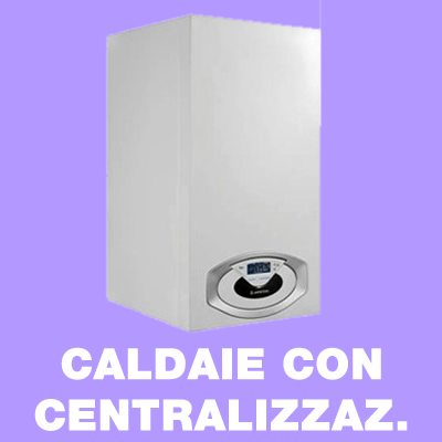 Assistenza Caldaia con sistema di centralizzazione a Roma